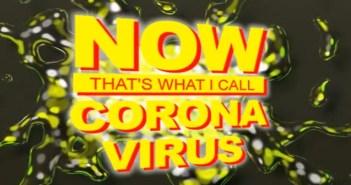 now that's what i call coronavirus
