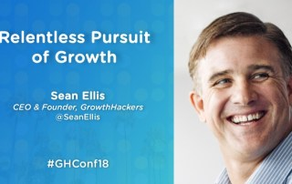 Relentless Pursuit of Growth - Growth Hacking Strategies by Sean Ellis at GHConf18