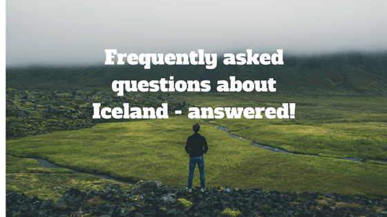 Frequently asked questions about Iceland - answered!