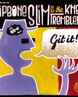 Hipbone Slim & the Kneetremblers - Git it