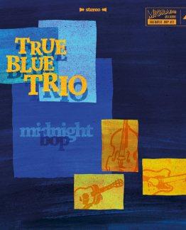 True Blue Trio - Mignight Bop