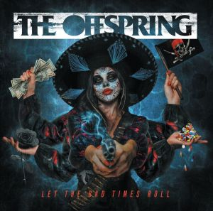 """THE OFFSPRING - Nuevo tema """"Let The Bad Times Roll"""""""