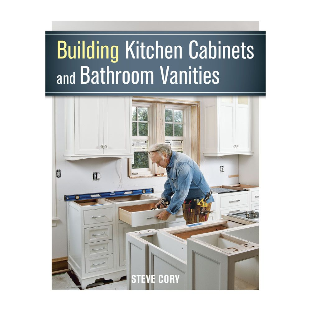 building kitchen cabinets and bathroom vanities, book | rockler