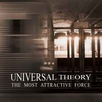 Universal Theory - The Most Attractive Force (2015) - Review