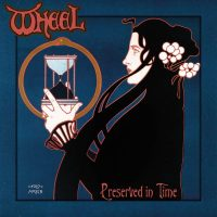 Wheel - Preserved In Time - Review
