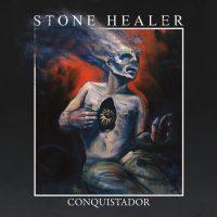 Stone Healer - Conquistador - Review
