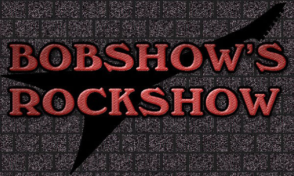 Rock Out With Bobshow Saturday Nights!