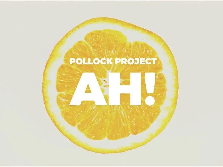 Recensione di AH! – Pollock Project