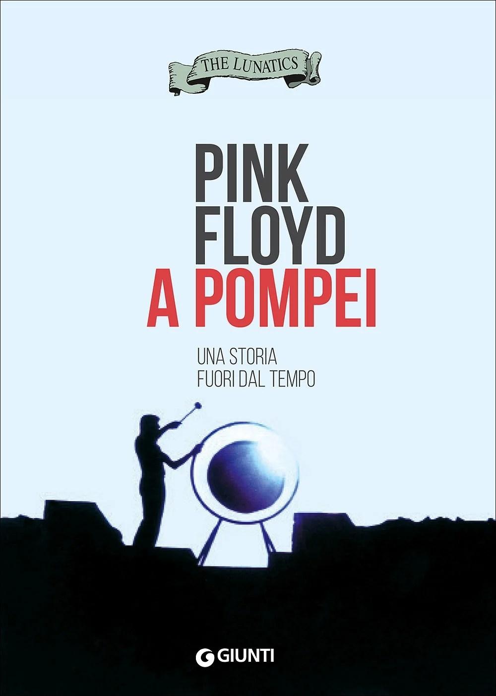 Recensione di Pink Floyd A Pompei – The Lunatics