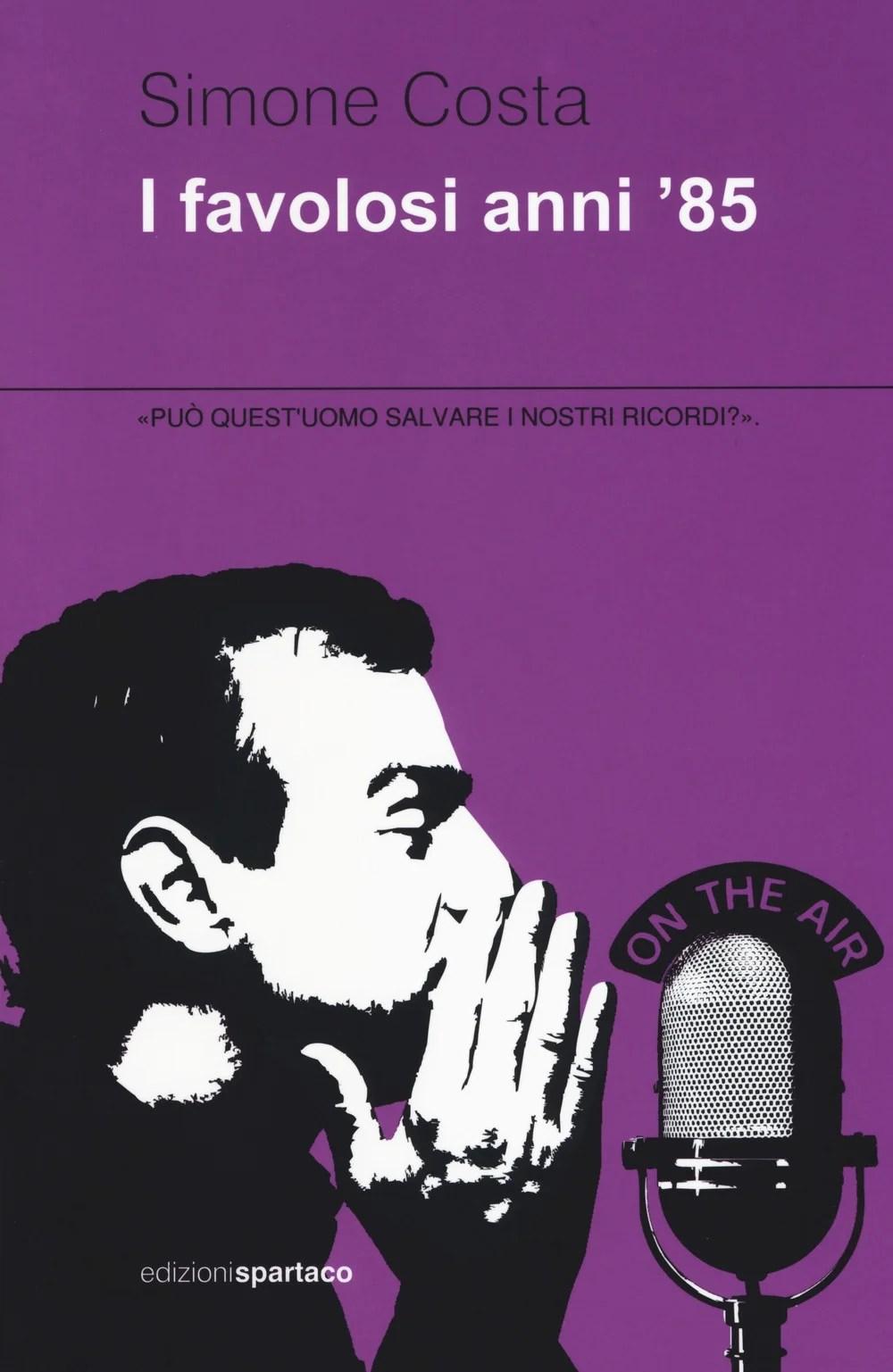Recensione di I Favolosi Anni '85 – Simone Costa