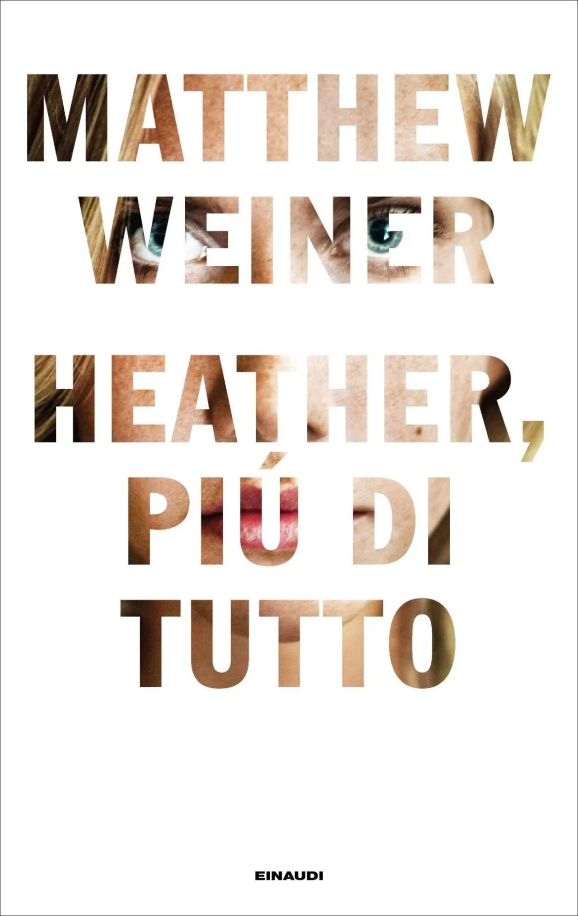 Recensione di Heather, Più Di Tutto – Matthew Weiner