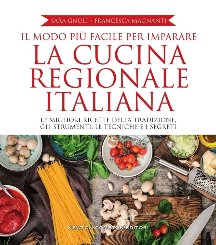 Recensione di la cucina regionale italiana sara gnoli francesca magnanti rock 39 n 39 read - Cucina regionale italiana ...