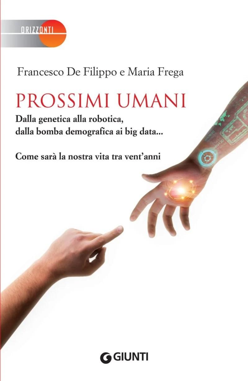 Recensione di Prossimi Umani – Francesco De Filippo e Maria Frega