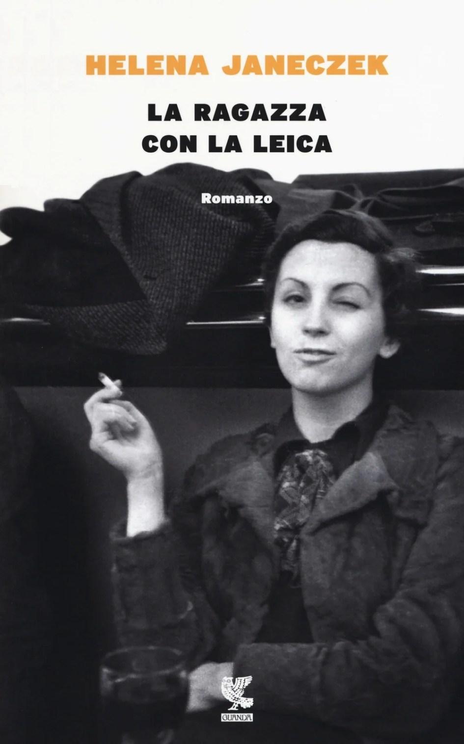 Risultati immagini per La ragazza con la Leica Helena Janeczek