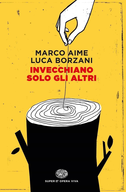 Recensione di Invecchiano Solo Gli Altri – Marco Aime/Luca Borzani