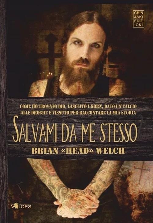 Recensione di Salvami Da Me Stesso – Brian Welch