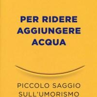 Recensione di Per Ridere Aggiungere Acqua – Marco Malvaldi