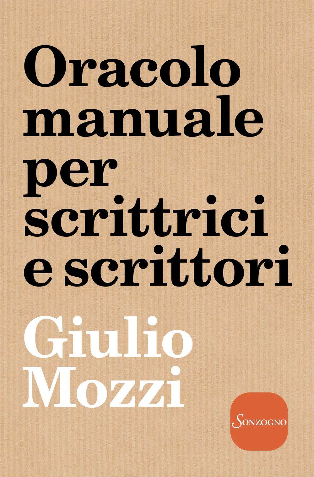 Recensione di Oracolo Manuale Per Scrittrici E Scrittori – Giulio Mozzi