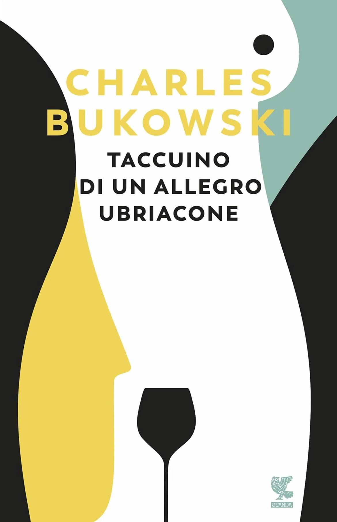 Recensione di Taccuino Di Un Allegro Ubriacone – Charles Bukowski