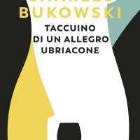 Recensione di Taccuino Di Un Allegro Ubriacone - Charles Bukowski