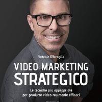 Recensione di Video Marketing Strategico - Antonio Meraglia