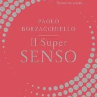 Recensione di Il Super Senso - Paolo Borzacchiello