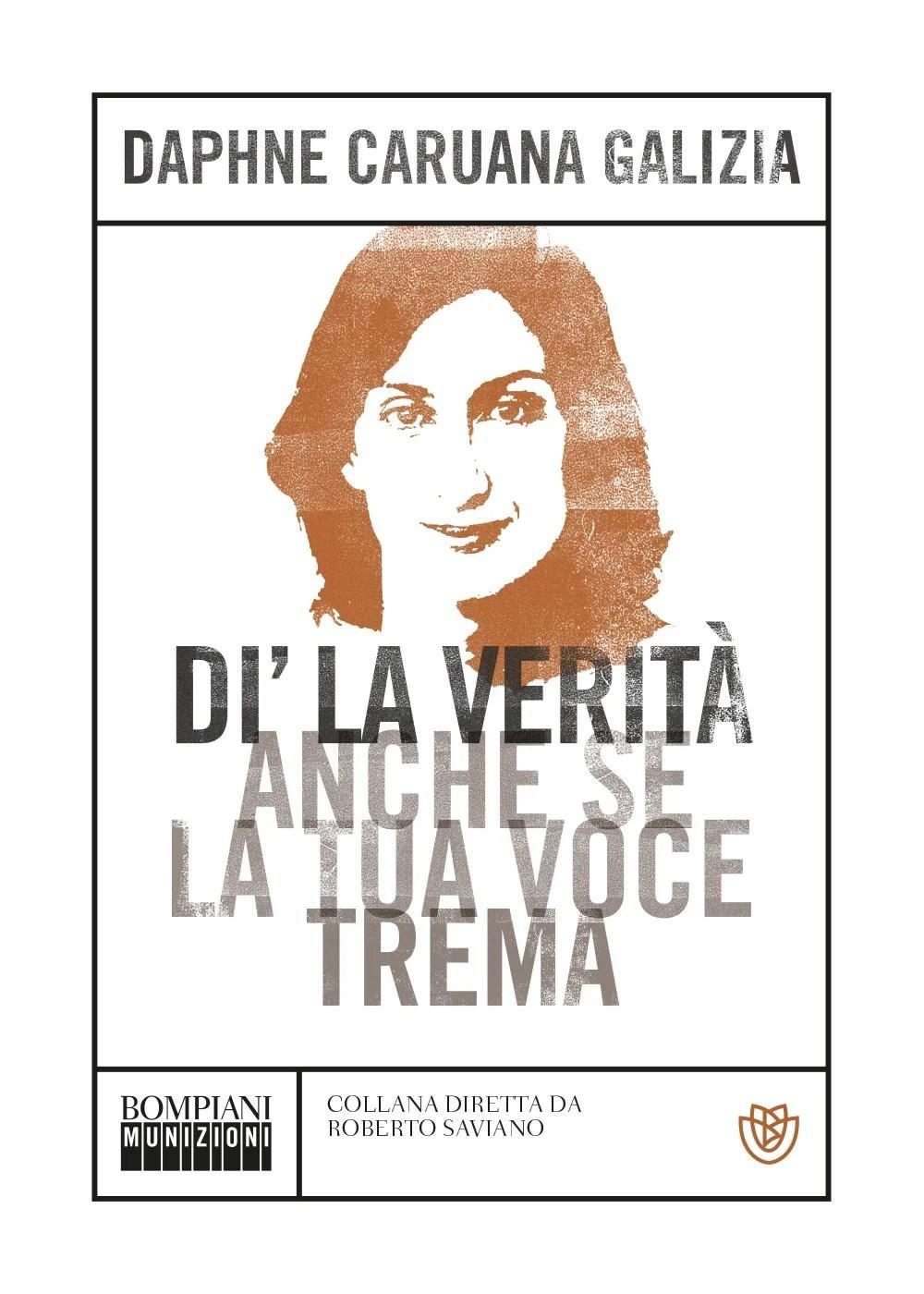 Recensione di Di' La Verità Anche Se La Tua Voce Trema – Daphne Caruana Galizia