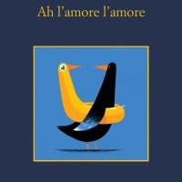 Recensione di Ah l'Amore l'Amore - Antonio Manzini