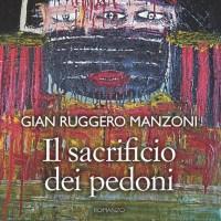 Recensione di Il Sacrificio Dei Pedoni - G. R. Manzoni