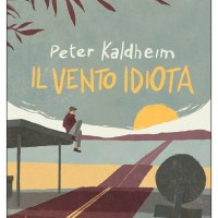 Recensione di Il Vento Idiota - Peter Kaldheim