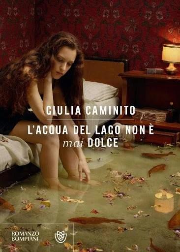 Recensione di L'Acqua Del Lago Non È Mai Dolce – Giulia Caminito