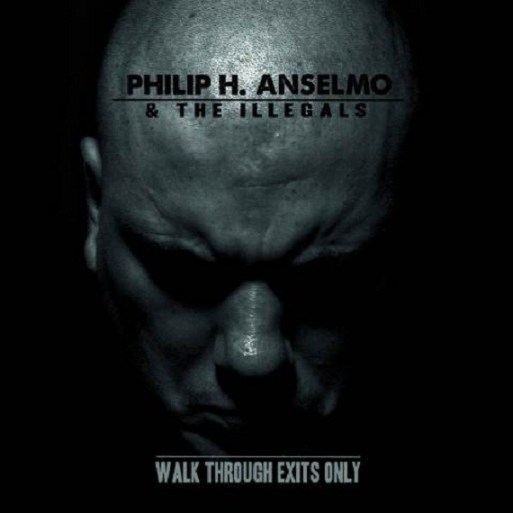 Philip H. Anselmo & The Illegals - Walk Through Exits Only (2013)
