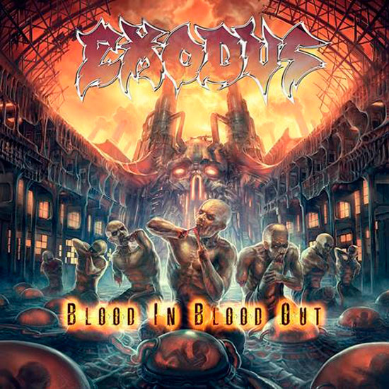 Exodus - Blood In Blood Out (2014)