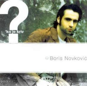 Boris Novković - Ko je kriv