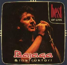 Bajaga & Instruktori - Best of Live