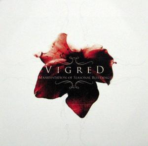 Vigred – Manifestation of seasonal bleeding