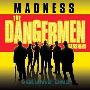 Madness - The Dangermen Sessions, Vol. 1