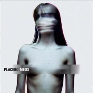 Placebo – Meds