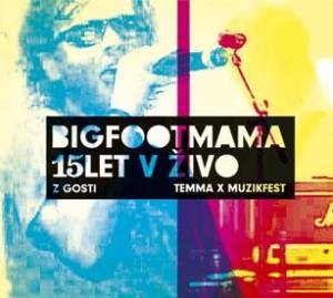 Big foot mama – 15 let v živo (z gosti)