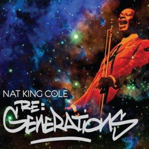 Nat King Cole – Re: Generations
