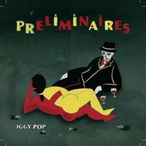 Iggy Pop – Préliminaires