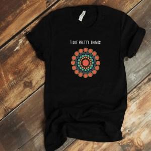 i dot pretty things shirt