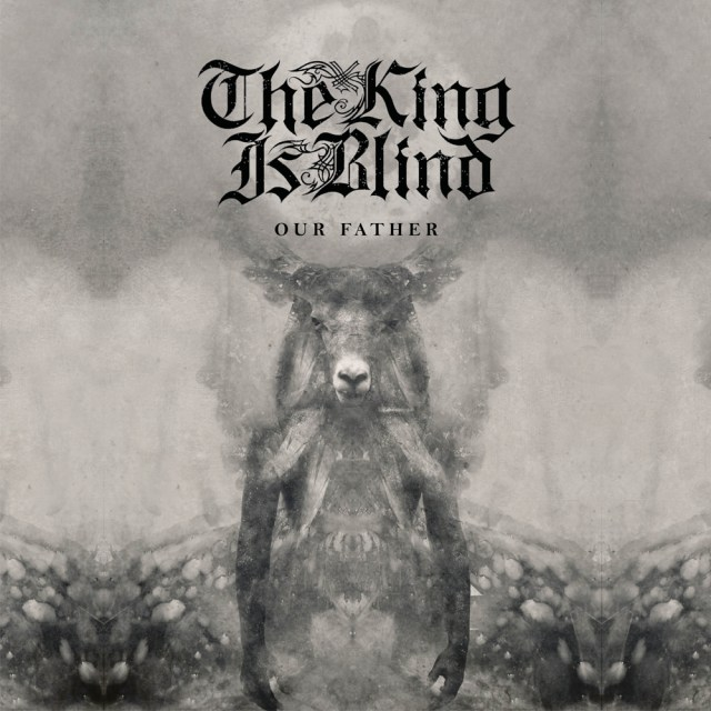 The King Is Blind Our Father Album Cover