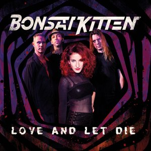 Bonsai Kitten LP Love And Let Die