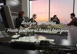 "Analyse du trailer ""Haute Finance et Basses Besognes"""