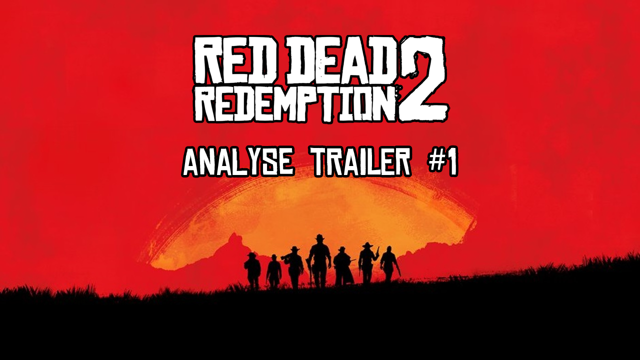 Analuyse Trailer #1 Red DEad Redemption 2