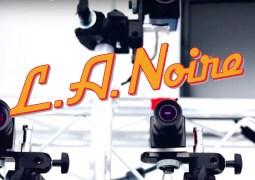 Dossier : Les technologies utilisées pour L.A. Noire