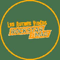 Autres Vidéos Rockstar Mag'