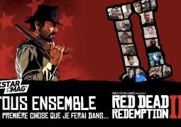 [Tous Ensemble] La première chose que je ferai dans Red Dead Redemption II…