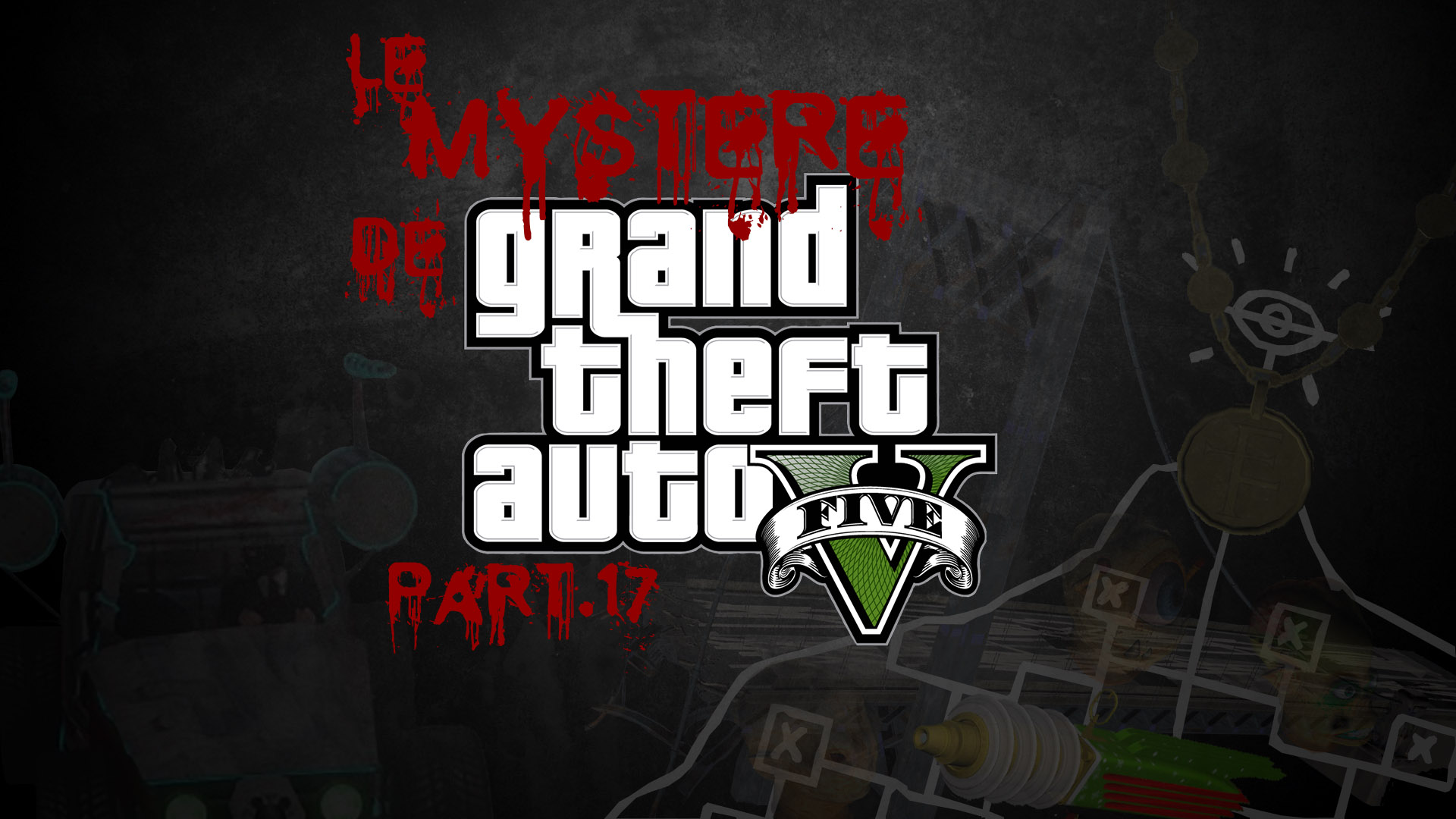 Le Mystère de Grand Theft Auto V Part.17